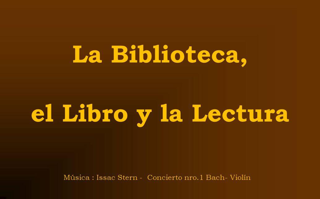 La Biblioteca, el Libro y la Lectura