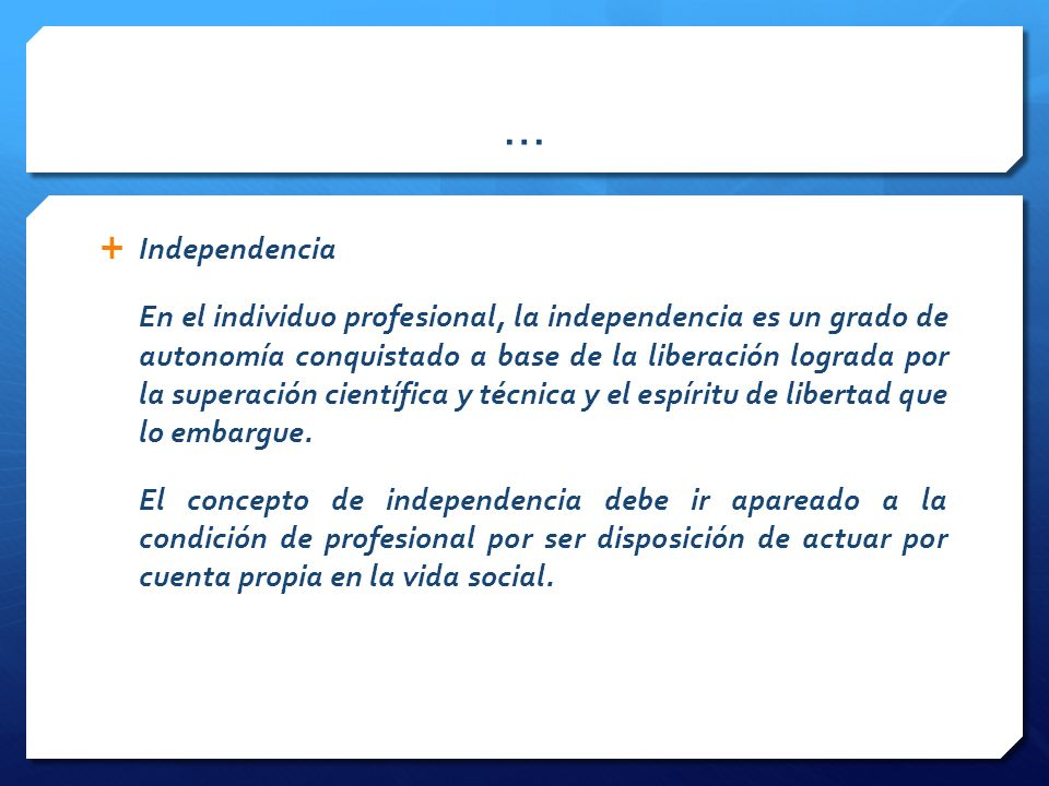 … Independencia.