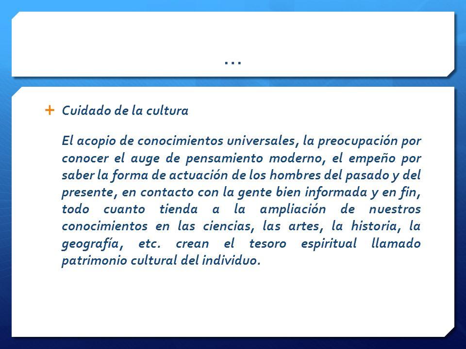 … Cuidado de la cultura.