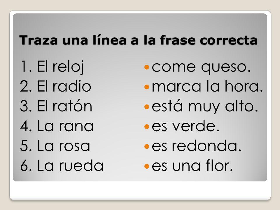 Traza una línea a la frase correcta