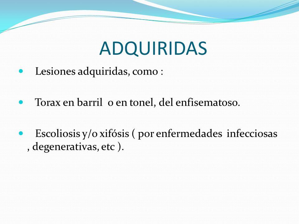 ADQUIRIDAS Lesiones adquiridas, como :