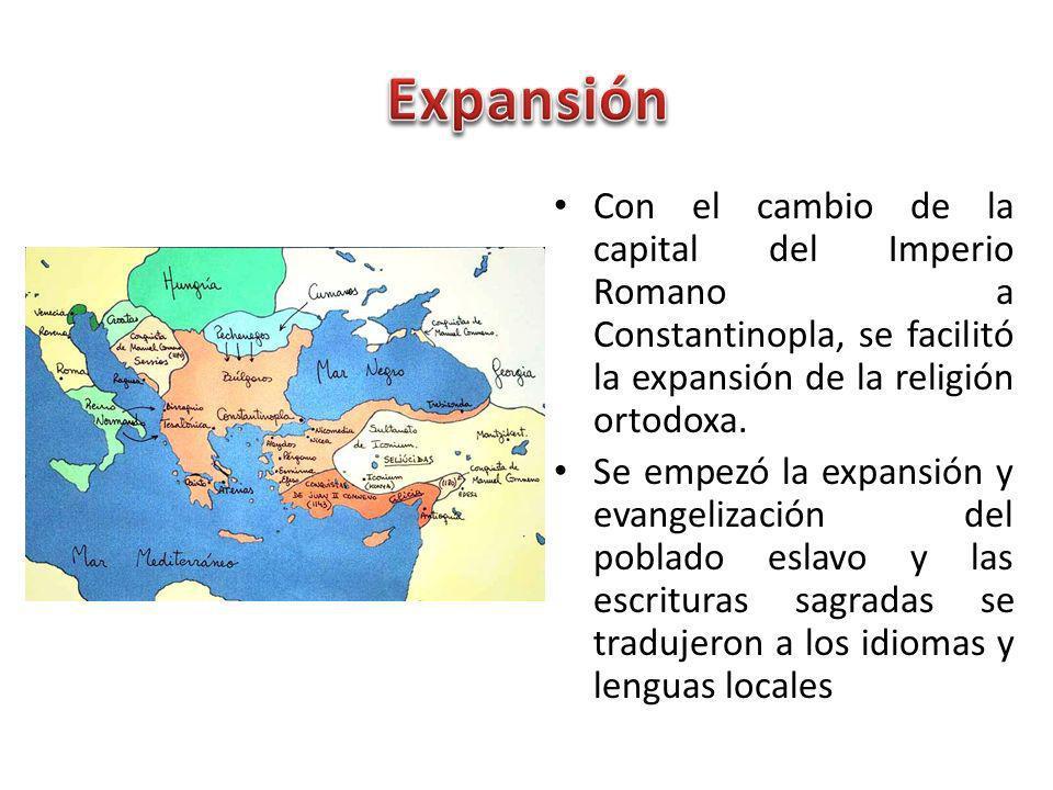 Expansión Con el cambio de la capital del Imperio Romano a Constantinopla, se facilitó la expansión de la religión ortodoxa.