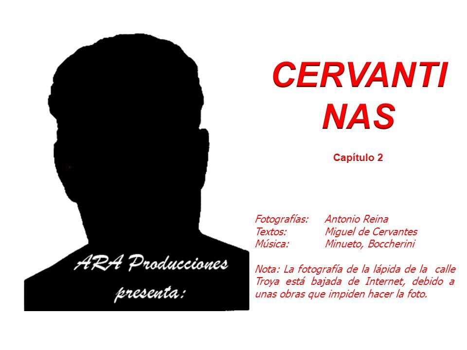 CERVANTINAS Capítulo 2 Fotografías: Antonio Reina