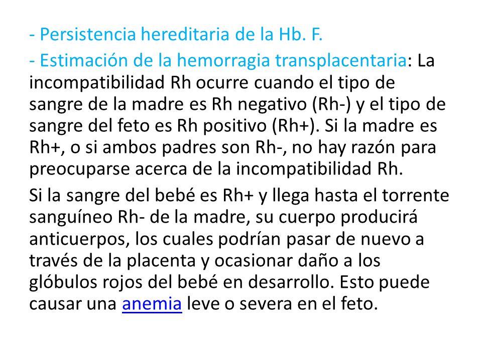 - Persistencia hereditaria de la Hb. F.