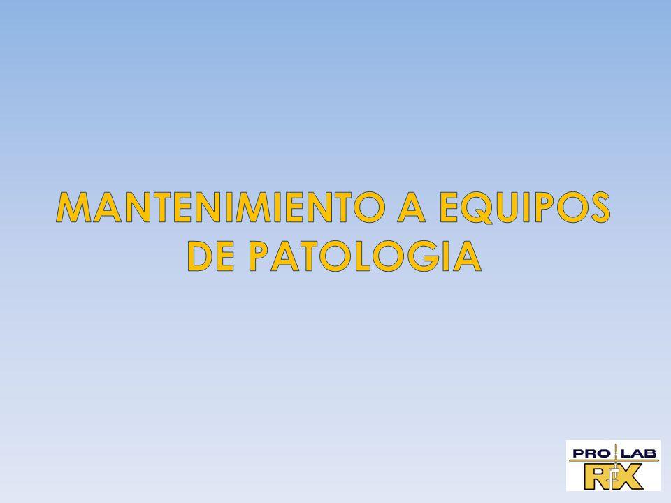 MANTENIMIENTO A EQUIPOS DE PATOLOGIA