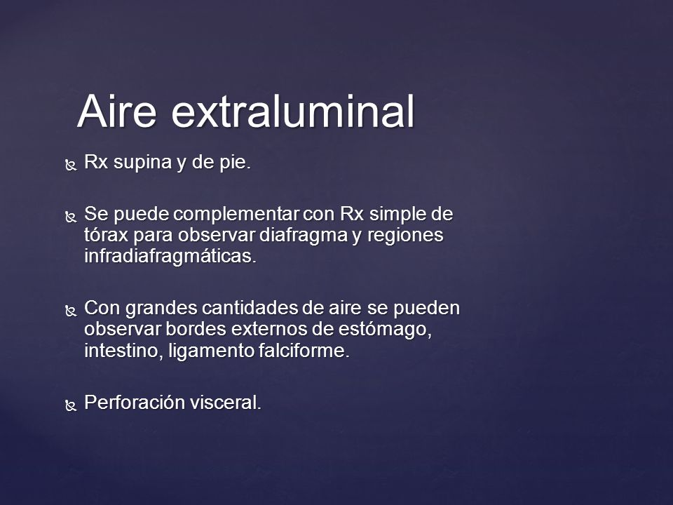 Aire extraluminal Rx supina y de pie.