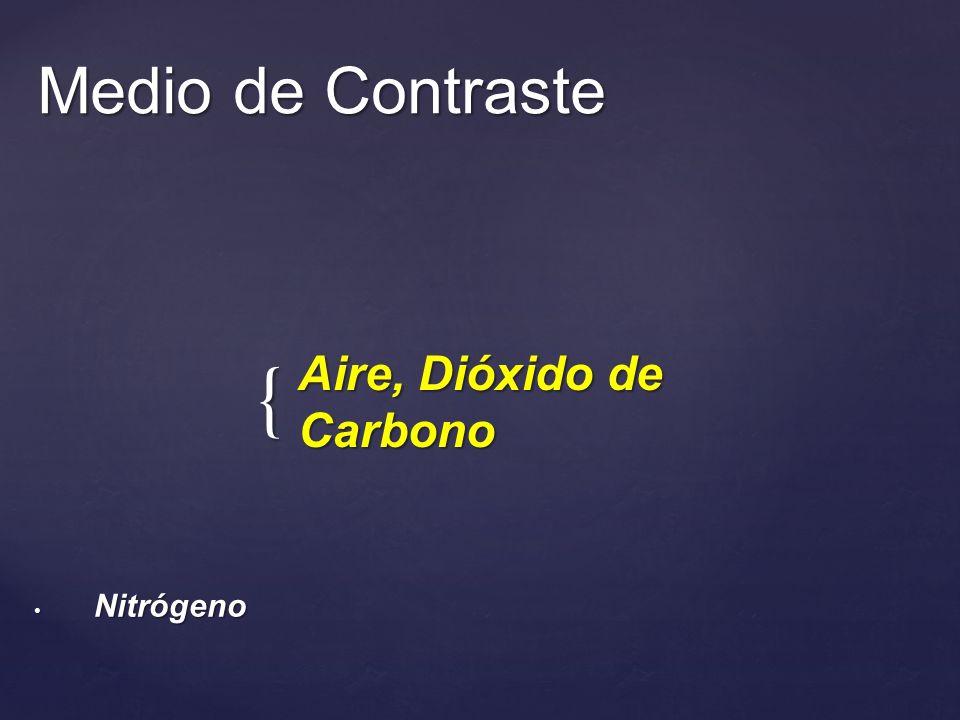 Medio de Contraste Aire, Dióxido de Carbono Nitrógeno