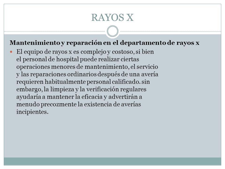 RAYOS X Mantenimiento y reparación en el departamento de rayos x