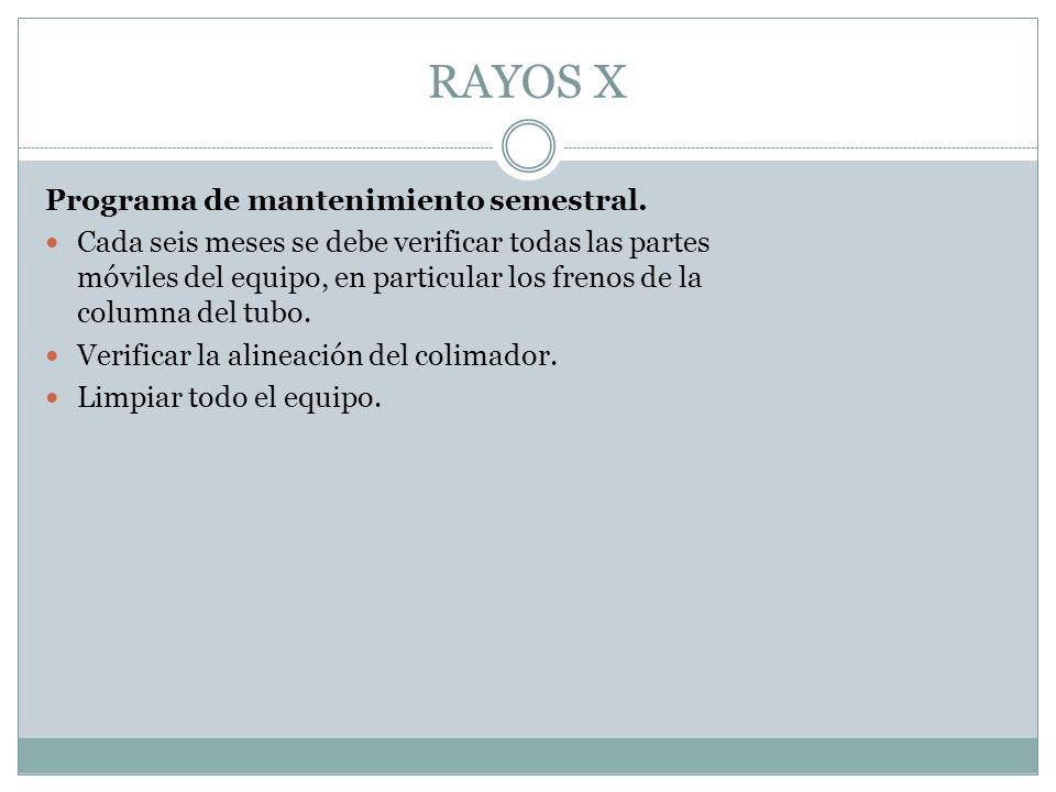 RAYOS X Programa de mantenimiento semestral.