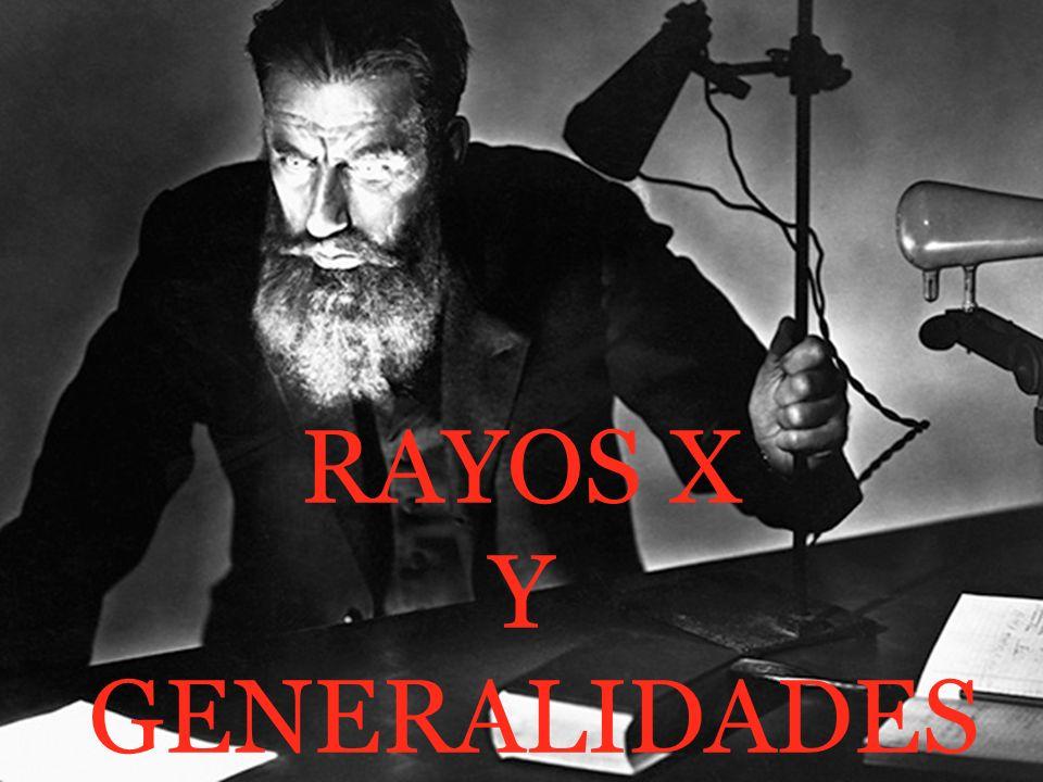 RAYOS X Y GENERALIDADES