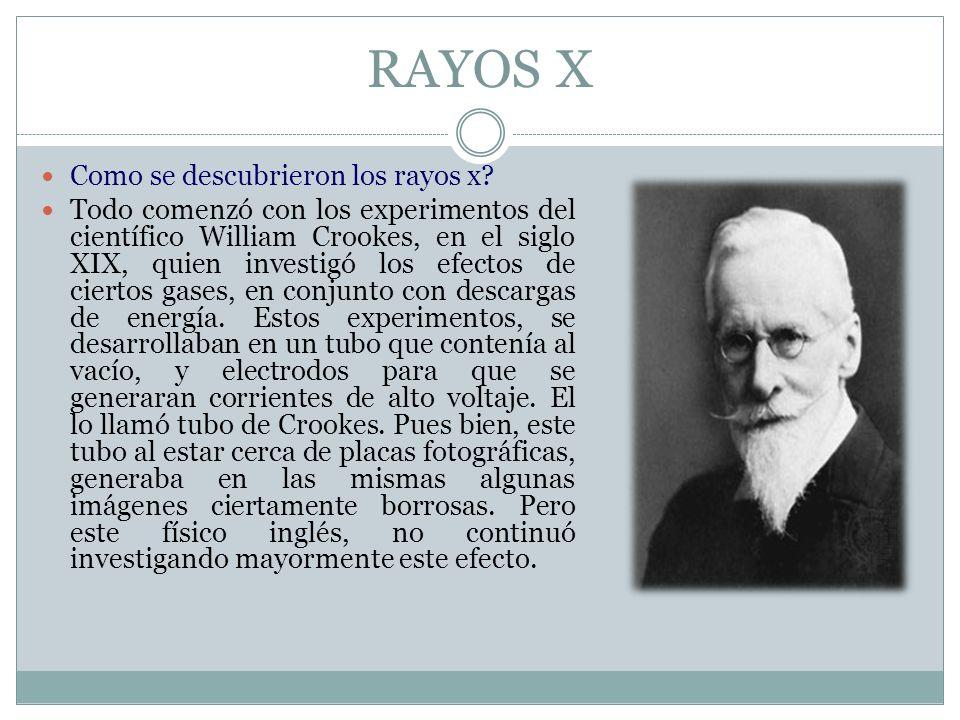 RAYOS X Como se descubrieron los rayos x