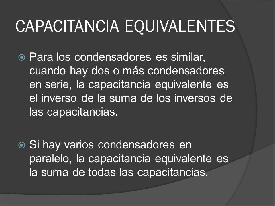 CAPACITANCIA EQUIVALENTES
