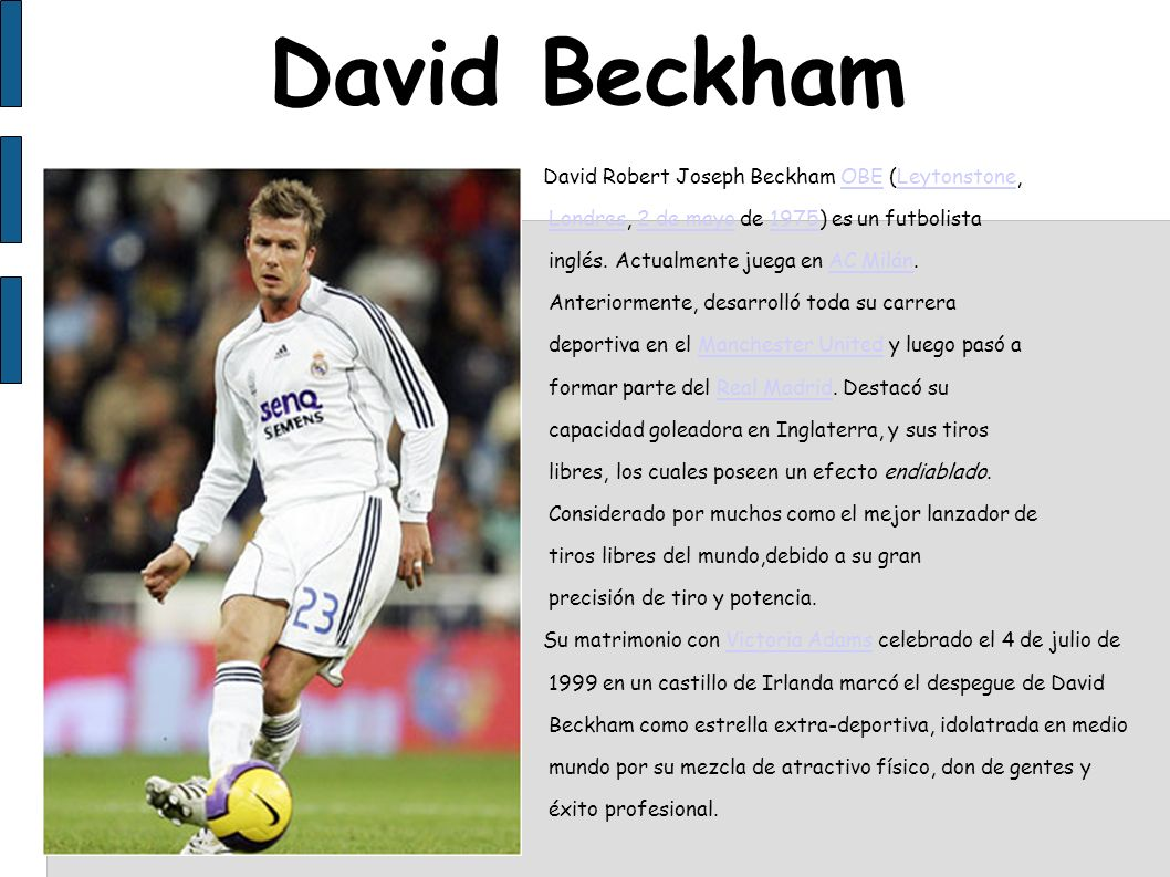 David Beckham David Robert Joseph Beckham OBE (Leytonstone,