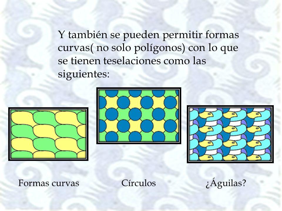 Y también se pueden permitir formas curvas( no solo polígonos) con lo que se tienen teselaciones como las siguientes:
