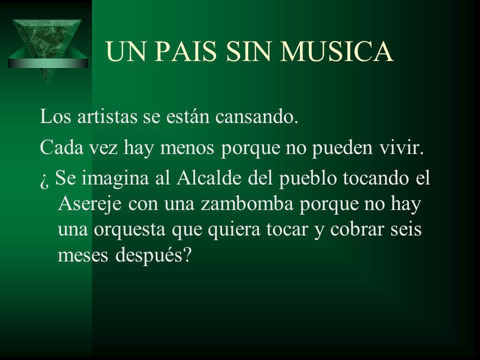 UN PAIS SIN MUSICA Los artistas se están cansando.