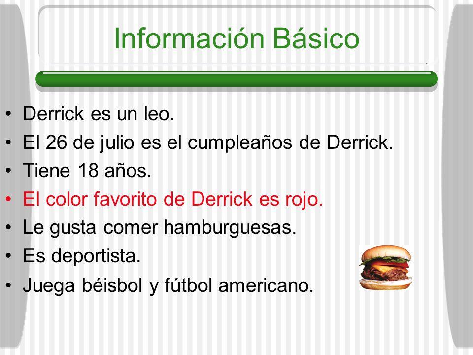 Información Básico Derrick es un leo.