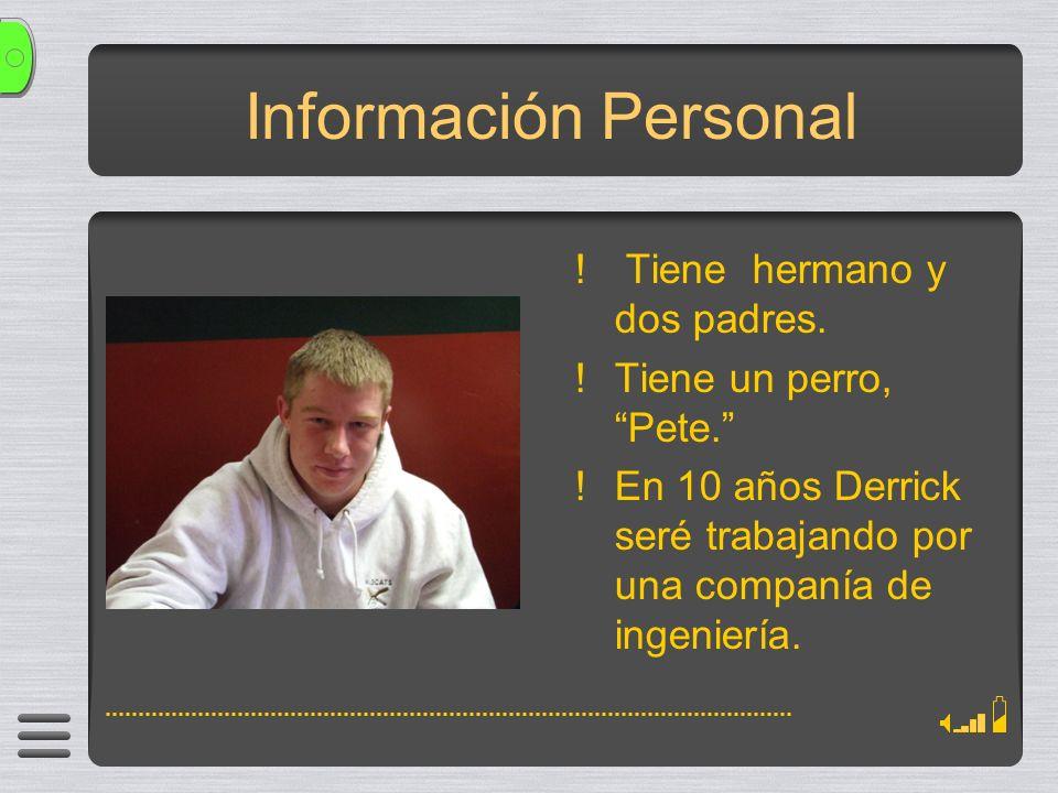 Información Personal Tiene hermano y dos padres.