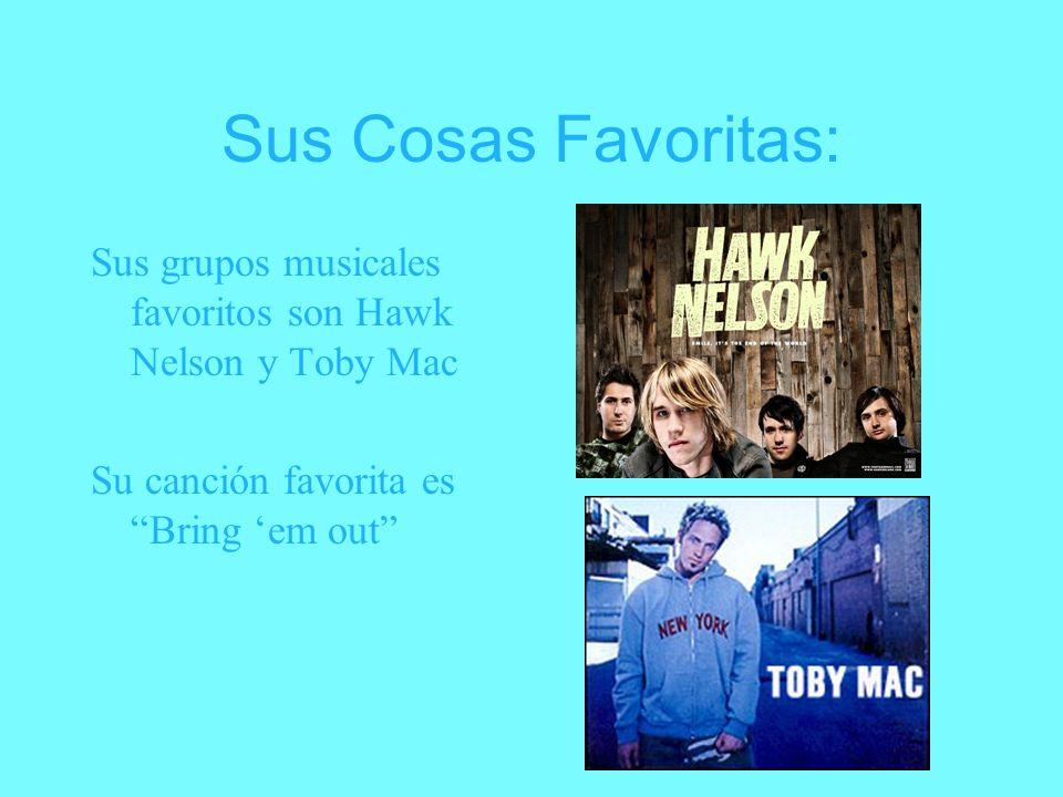 Sus Cosas Favoritas: Sus grupos musicales favoritos son Hawk Nelson y Toby Mac.