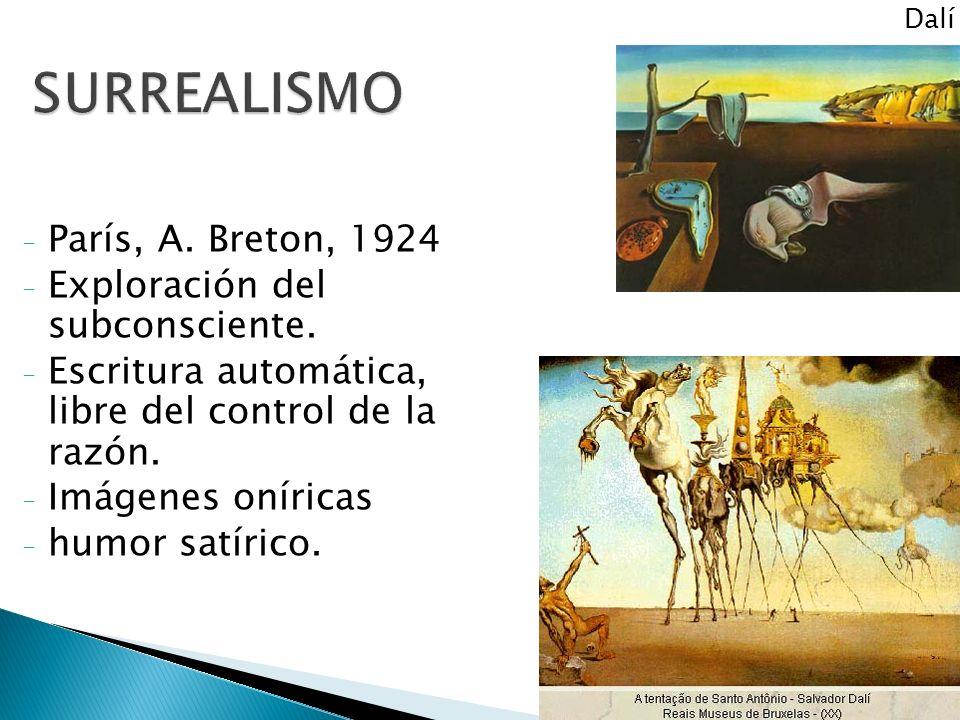 SURREALISMO París, A. Breton, 1924 Exploración del subconsciente.