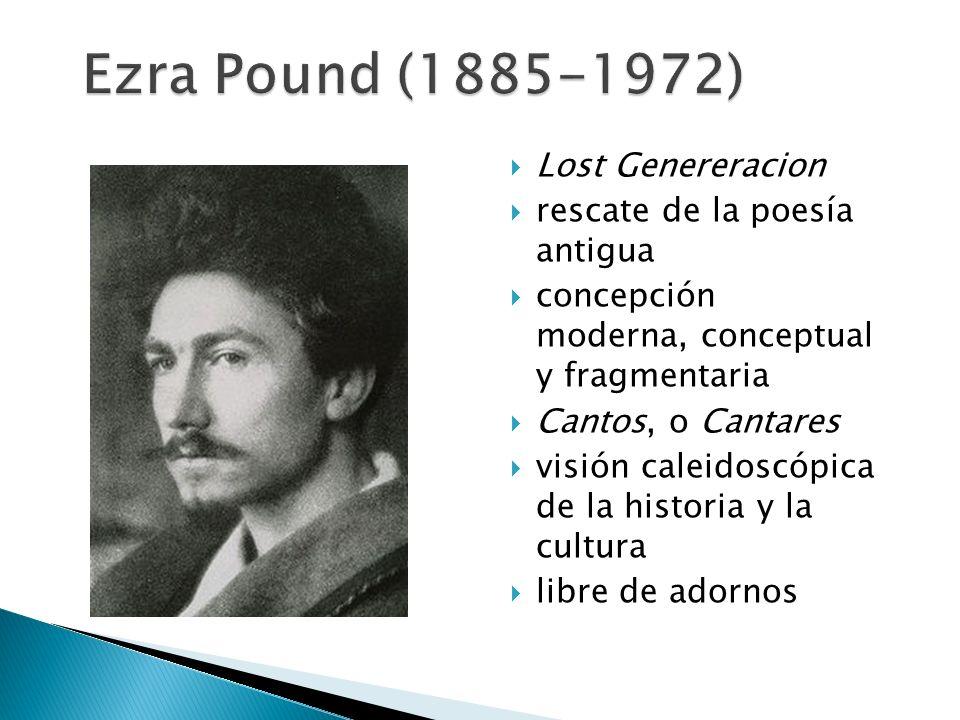 Ezra Pound (1885-1972) Lost Genereracion rescate de la poesía antigua
