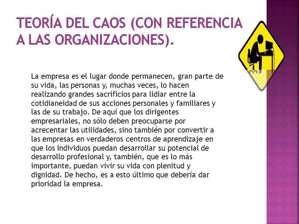 TEORÍA DEL CAOS (CON REFERENCIA A LAS ORGANIZACIONES).