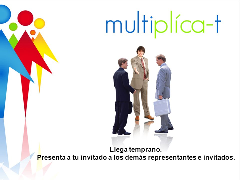 Presenta a tu invitado a los demás representantes e invitados.