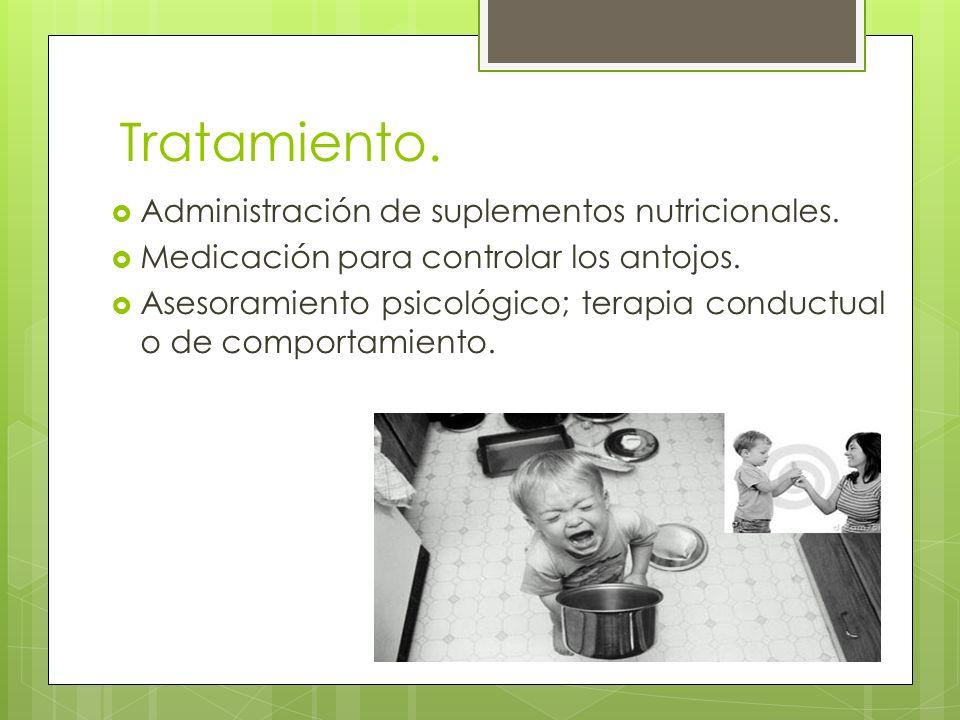 Tratamiento. Administración de suplementos nutricionales.