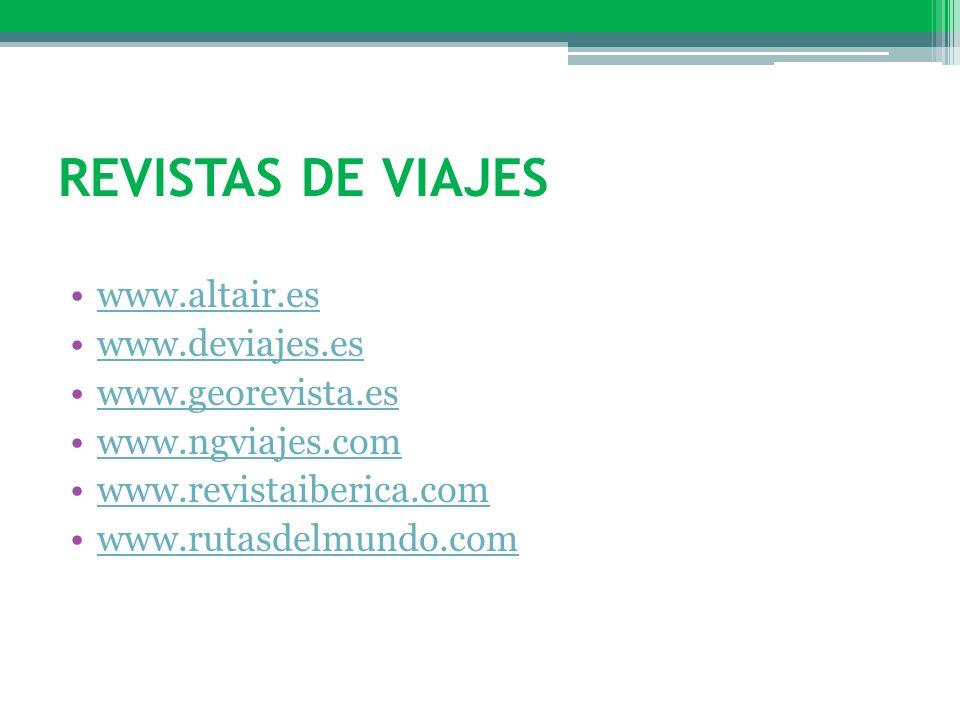 Revistas de viajes www.altair.es www.deviajes.es www.georevista.es