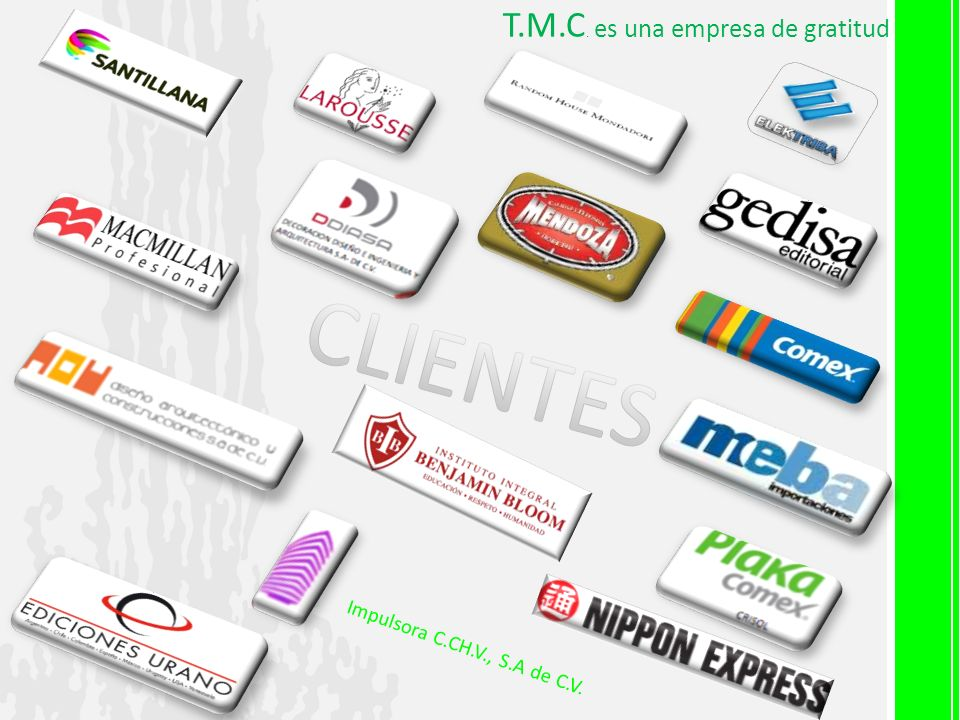 CLIENTES T.M.C. es una empresa de gratitud