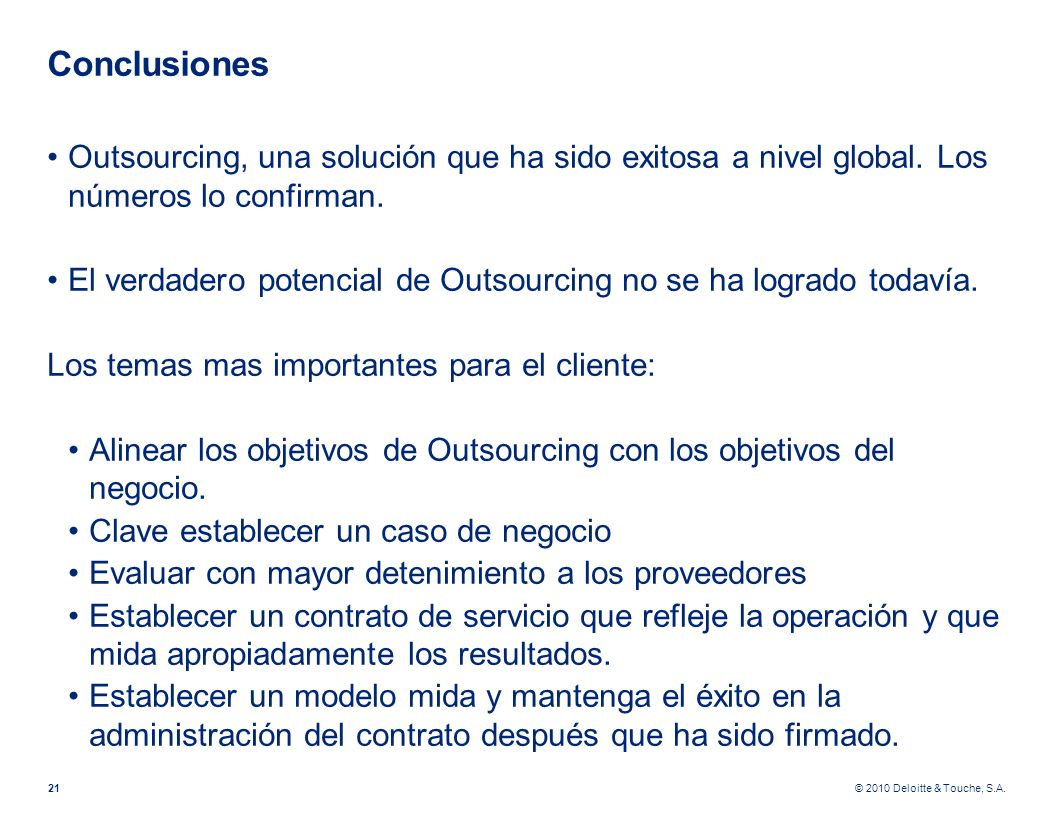 Conclusiones Outsourcing, una solución que ha sido exitosa a nivel global. Los números lo confirman.