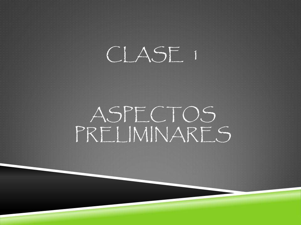 Clase 1 Aspectos preliminares