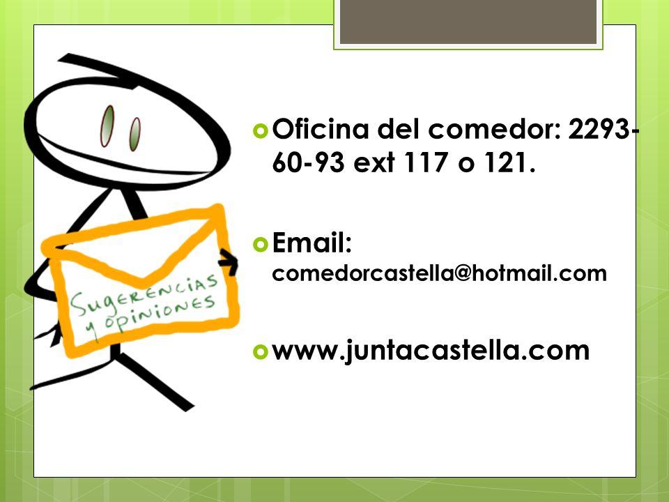 Oficina del comedor: 2293-60-93 ext 117 o 121.