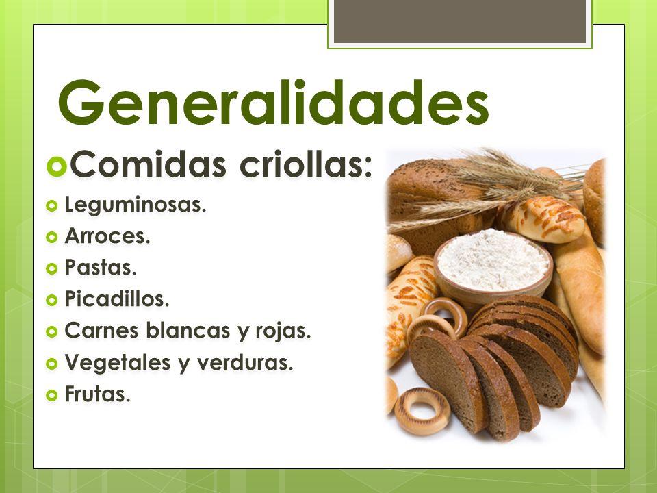 Generalidades Comidas criollas: Leguminosas. Arroces. Pastas.