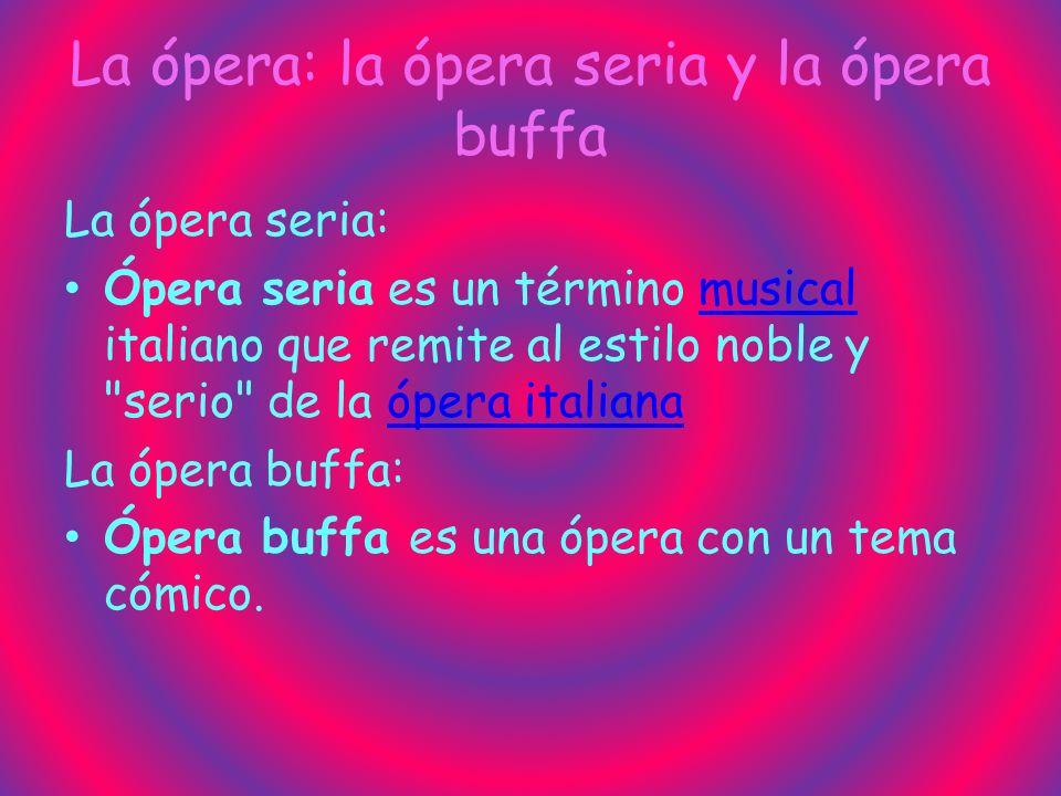 La ópera: la ópera seria y la ópera buffa