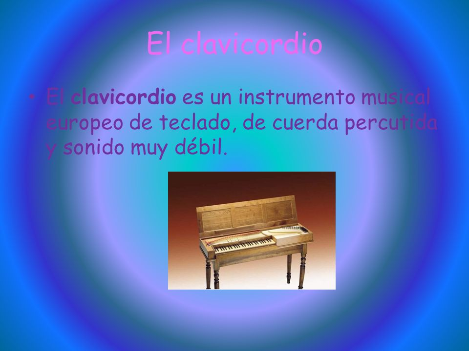 El clavicordioEl clavicordio es un instrumento musical europeo de teclado, de cuerda percutida y sonido muy débil.