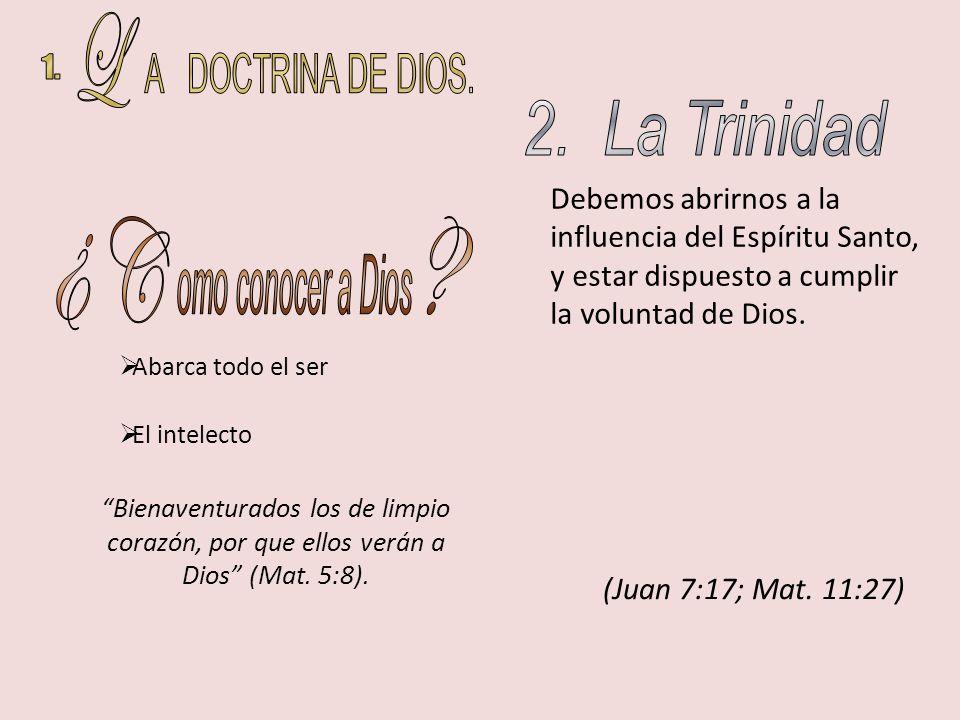 1. L A DOCTRINA DE DIOS. 2. La Trinidad ¿ C omo conocer a Dios