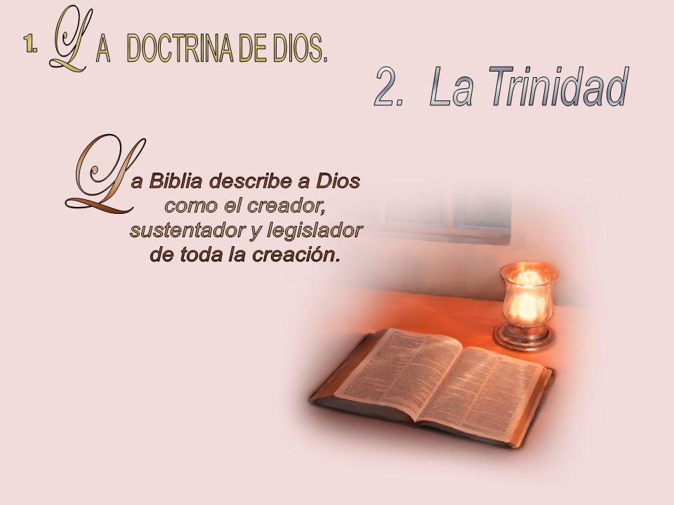 a Biblia describe a Dios como el creador, sustentador y legislador