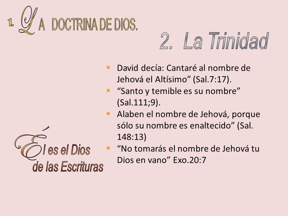 L A DOCTRINA DE DIOS. 1. 2. La Trinidad É l es el Dios