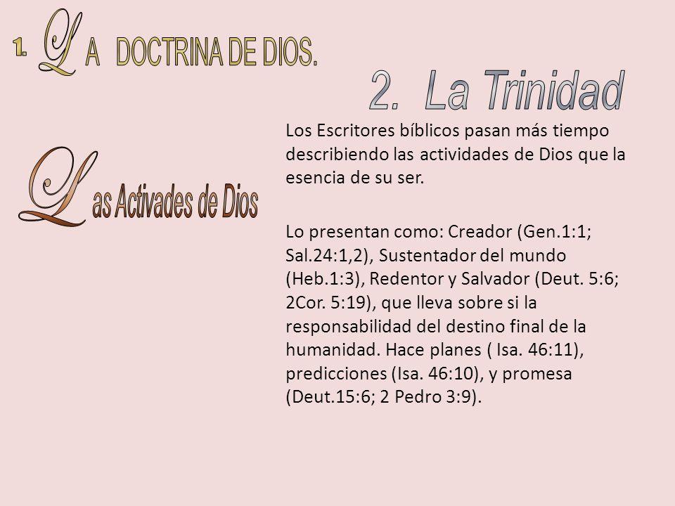 L A DOCTRINA DE DIOS. 1. 2. La Trinidad L as Activades de Dios