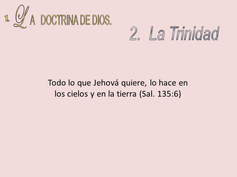 L A DOCTRINA DE DIOS. 1. 2. La Trinidad