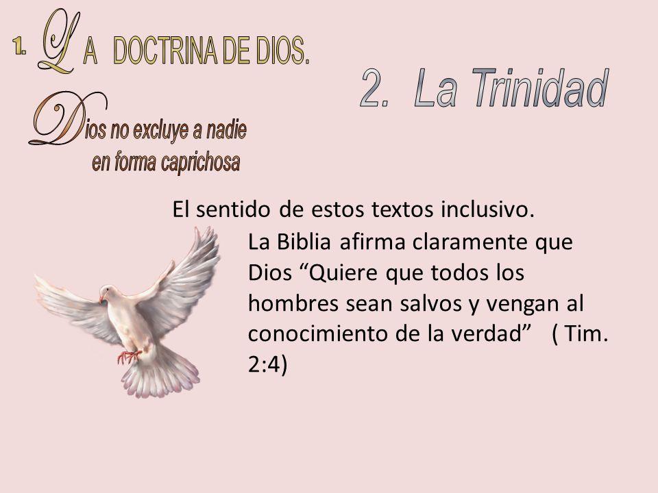 L A DOCTRINA DE DIOS. 1. 2. La Trinidad D ios no excluye a nadie