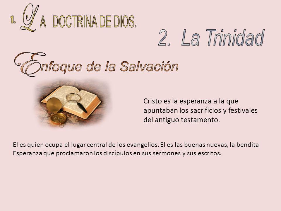 L A DOCTRINA DE DIOS. 1. 2. La Trinidad E nfoque de la Salvación
