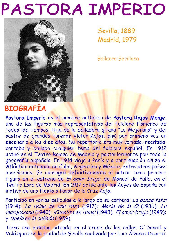 PASTORA IMPERIO BIOGRAFÍA Sevilla, 1889 Madrid, 1979
