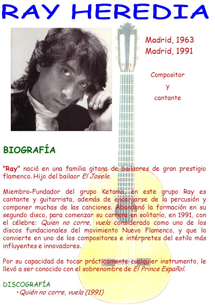 RAY HEREDIA BIOGRAFÍA Madrid, 1963 Madrid, 1991 Compositor y cantante