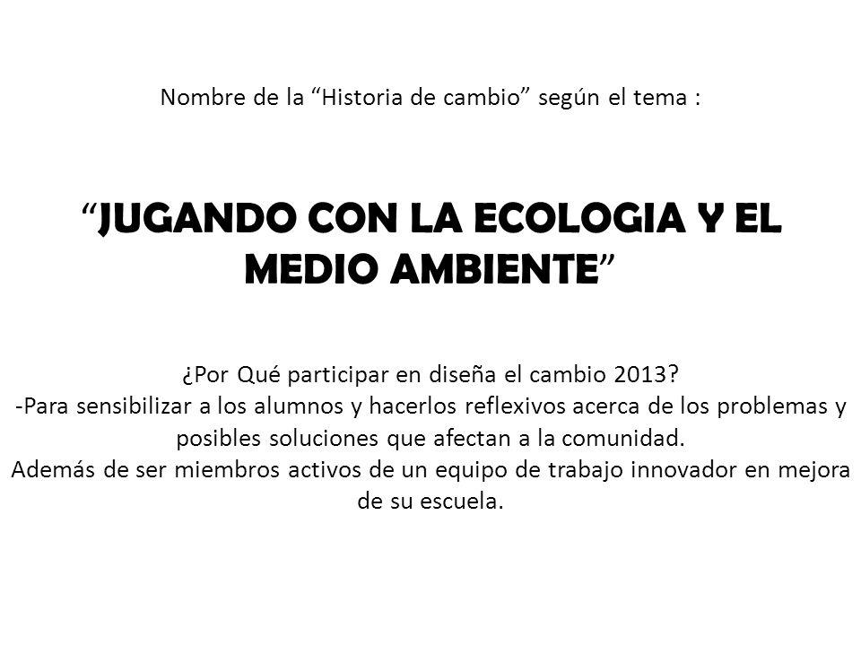 JUGANDO CON LA ECOLOGIA Y EL MEDIO AMBIENTE