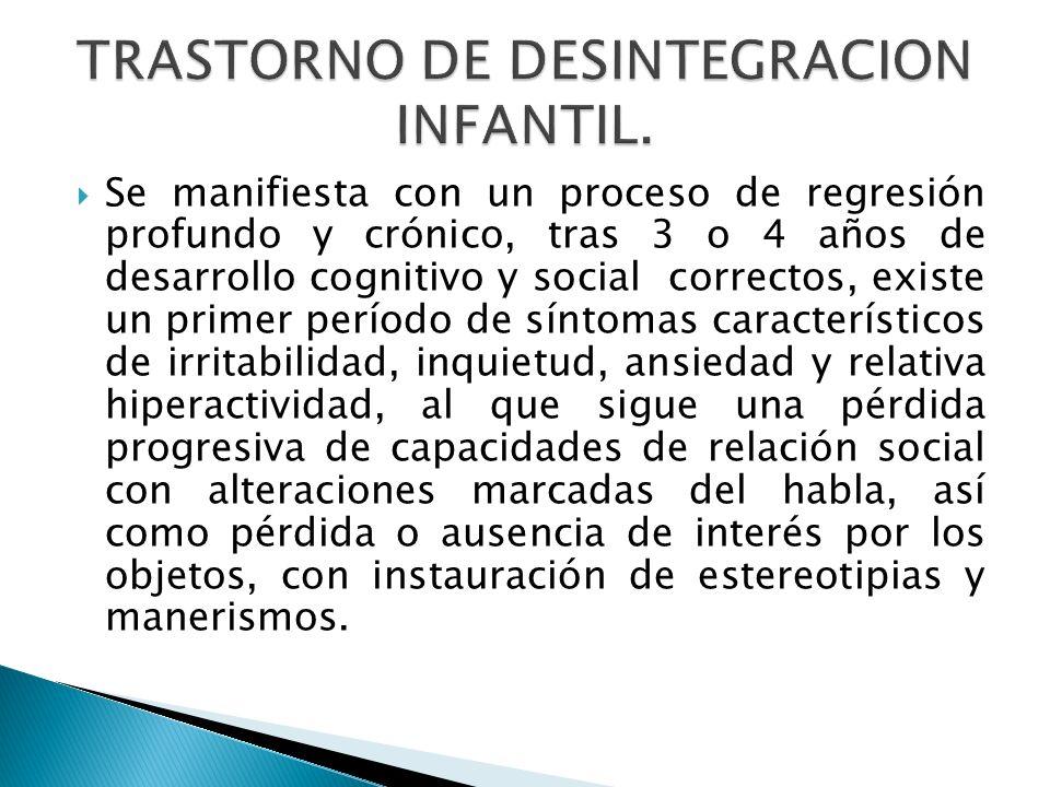 TRASTORNO DE DESINTEGRACION INFANTIL.