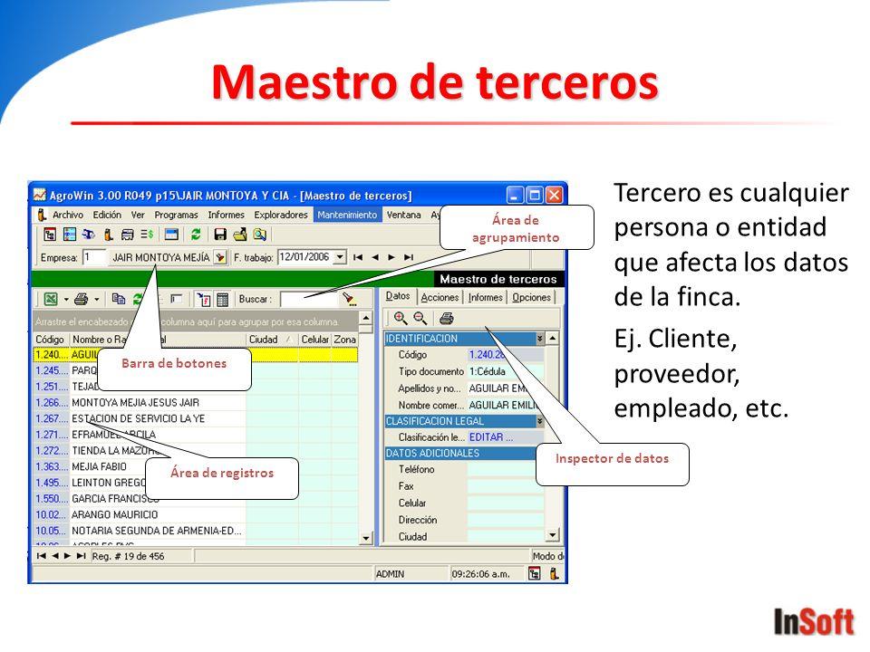 Maestro de terceros Tercero es cualquier persona o entidad que afecta los datos de la finca. Ej. Cliente, proveedor, empleado, etc.