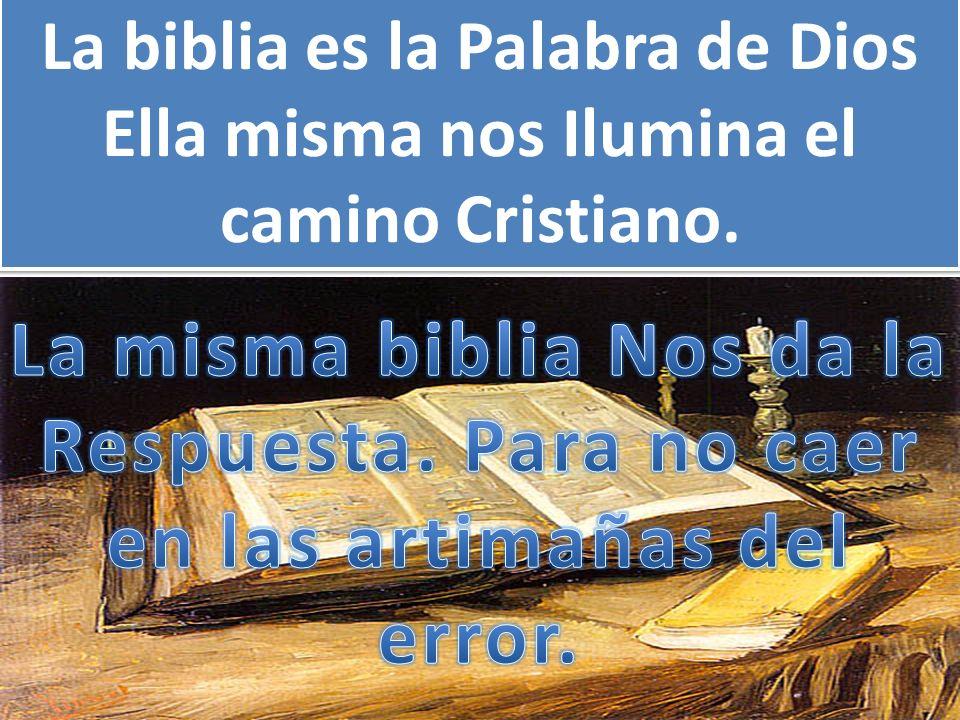 La biblia es la Palabra de Dios Ella misma nos Ilumina el
