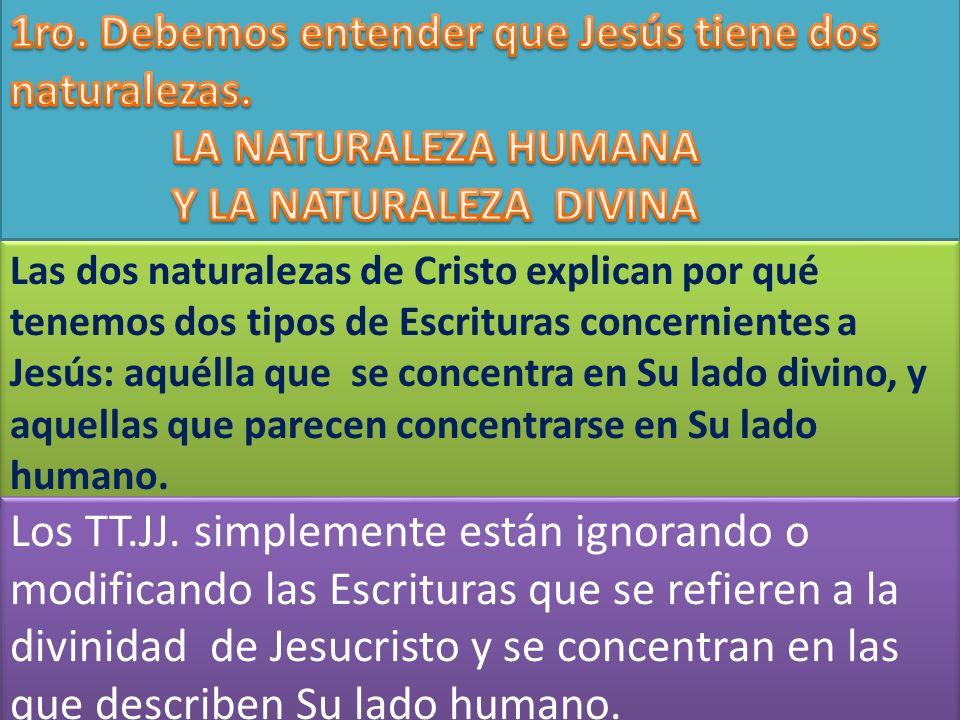 1ro. Debemos entender que Jesús tiene dos naturalezas.