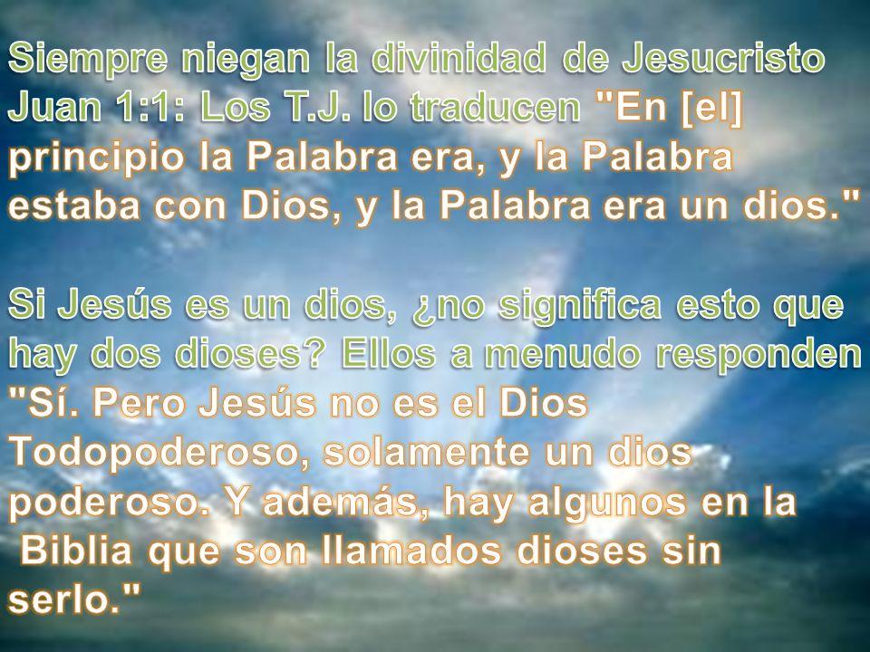 Siempre niegan la divinidad de Jesucristo
